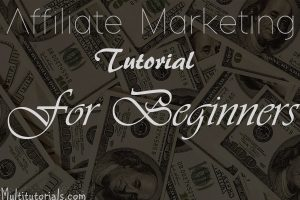 Affiliate Marketing Tutorial For Beginners.