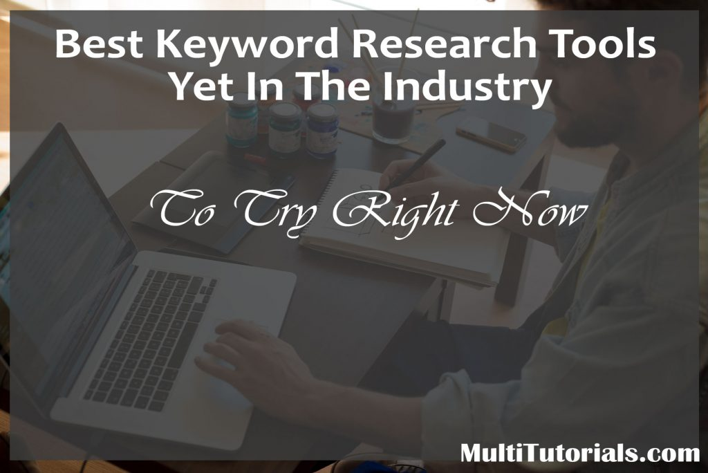 The Best Keyword Research Tools Yet In The Industry !