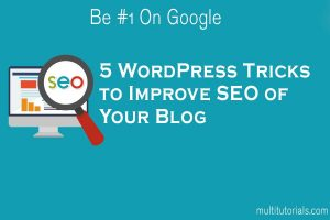 5 WordPress Tricks to Improve SEO of Your Blog