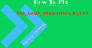 How To Fix err_name_resolution_failed Tutorial