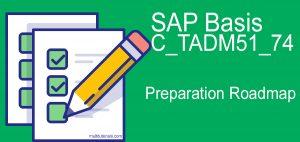 SAP Basis C_TADM51_74 Exam Preparation Road-map