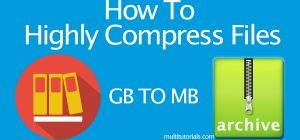 How To Highly Compress Files Using 7Zip & WinRAR ( GB To MB )